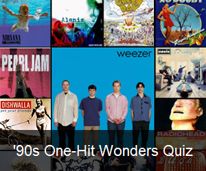 Try the '90s One-Hit Wonders Quiz