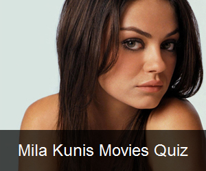 Try the Mila Kunis Movies Quiz