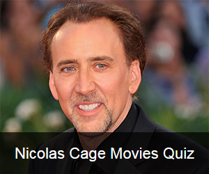 Try the Nicolas Cage Movies Quiz