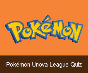 Try the Pokémon Unova League Quiz